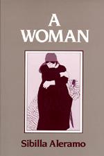 A Woman by Sibilla Aleramo