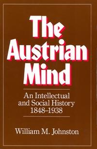 The Austrian Mind by William M. Johnston