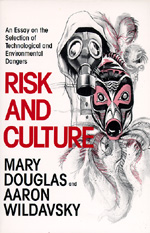 Risk and Culture by Mary Douglas, Aaron Wildavsky