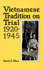 Vietnamese Tradition on Trial, 1920-1945 by David G. Marr