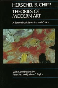 Theories of Modern Art by Herschel B. Chipp
