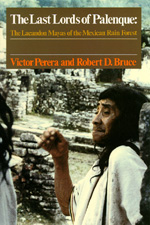 The Last Lords of Palenque by Victor Perera, Robert D. Bruce