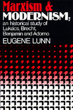 Marxism and Modernism by Eugene Lunn