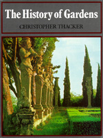 The History of Gardens by Christopher Thacker