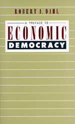 A Preface to Economic Democracy by Robert A. Dahl