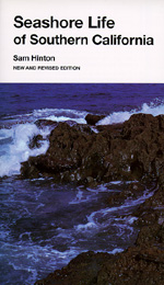 Seashore Life of Southern California, New and Revised edition by Sam Hinton