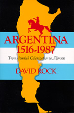 Argentina, 1516-1987 by David Rock