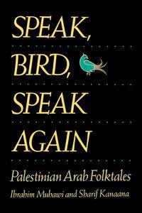 Speak, Bird, Speak Again by Ibrahim Muhawi, Sharif Kanaana