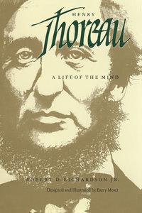 Henry Thoreau by Robert D. Richardson Jr.