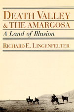 Death Valley and the Amargosa by Richard E. Lingenfelter