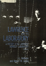 Lawrence and His Laboratory by J. L. Heilbron, Robert W. Seidel