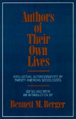 Authors of Their Own Lives by Bennett M. Berger