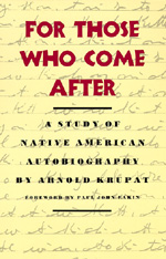 For Those Who Come After by Arnold Krupat