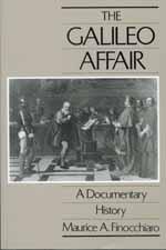 The Galileo Affair by Maurice A. Finocchiaro