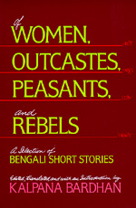 Of Women, Outcastes, Peasants, and Rebels Edited by Kalpana Bardhan