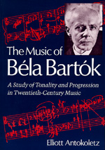 The Music of Bela Bartok by Elliott Antokoletz