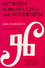 Between Romanticism and Modernism by Carl Dahlhaus
