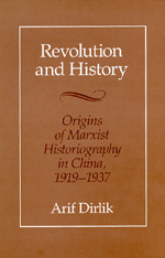 Revolution and History by Arif Dirlik