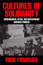 Cultures of Solidarity by Rick Fantasia
