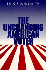 The Unchanging American Voter by Eric R. A. N. Smith