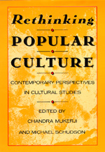 Rethinking Popular Culture by Chandra Mukerji, Michael Schudson