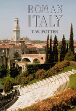 Roman Italy by T. W. Potter