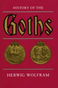 History of the Goths by Herwig Wolfram