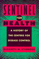 Sentinel for Health by Elizabeth W. Etheridge
