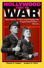 Hollywood Goes to War by Clayton R. Koppes, Gregory D. Black
