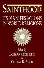 Sainthood by Richard Kieckhefer, George D. Bond