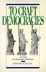 To Craft Democracies by Giuseppe Di Palma