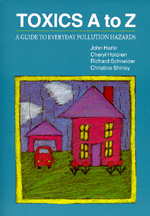Toxics A to Z by John Harte, Cheryl Holdren, Richard Schneider, Christine Shirley