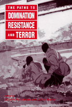 The Paths to Domination, Resistance, and Terror by Carolyn Nordstrom, Joann Martin