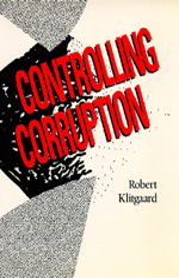 Controlling Corruption by Robert Klitgaard