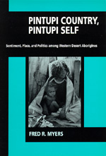 Pintupi Country, Pintupi Self by Fred R. Myers