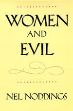 Women and Evil by Nel Noddings