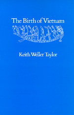 The Birth of Vietnam by Keith Weller Taylor