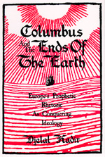 Columbus and the Ends of the Earth by Djelal Kadir
