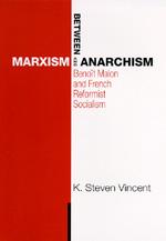 Between Marxism and Anarchism by K. Steven Vincent