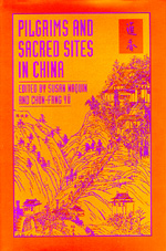 Pilgrims and Sacred Sites in China by Susan Naquin, Chün-Fang Yü
