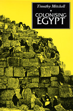 Colonising Egypt by Timothy Mitchell