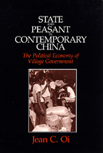 State and Peasant in Contemporary China by Jean C. Oi