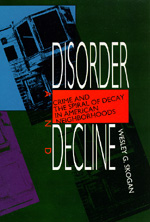 Disorder and Decline by Wesley G. Skogan