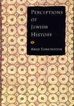 Perceptions of Jewish History by Amos Funkenstein