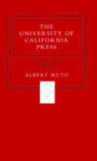 The University of California Press by Albert Muto