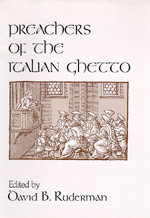 Preachers of the Italian Ghetto Edited by David B. Ruderman
