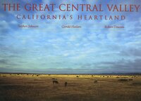 The Great Central Valley by Stephen Johnson, Gerald W. Haslam, Robert Dawson