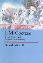 J.M. Coetzee by David Attwell