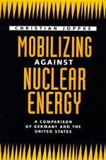 Mobilizing Against Nuclear Energy by Christian Joppke