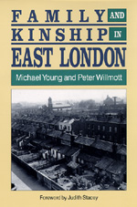 Family and Kinship in East London by Michael W. Young, Peter Willmott